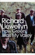 How Green Was My Valley : Penguin Classics Ser. - Richard Llewellyn