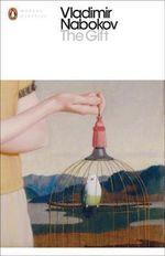 The Gift : Penguin Classics Ser. - Vladimir Nabokov