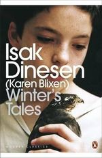 Winter's Tales : The Sailor-boy's Tale; the Young Man with the Carnation; the Pearls - Isak Dinesen