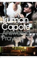 Answered Prayers : The Unfinished Novel - Truman Capote
