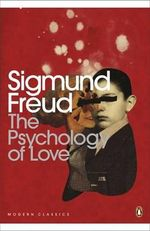 The Psychology of Love - Sigmund Freud