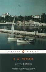 Selected Stories : Penguin Twentieth Century Classics - E. M. Forster