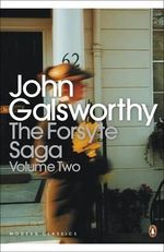 The Forsyte Saga: Volume Two : The White Monkey; The Silver Spoon; Swan Song The - John Galsworthy