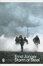 Storm of Steel : Penguin Modern Classics Ser. - Ernst Junger