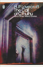 The Call of Cthulhu : And Other Weird Stories - H. P. Lovecraft