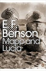 Mapp and Lucia - E. F. Benson