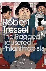 The Ragged Trousered Philanthropists : Penguin Modern Classics Ser. - Robert Tressell