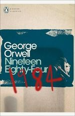 Nineteen Eighty Four : Penguin Modern Classics Ser. - George Orwell