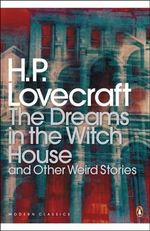 The Dreams in the Witch House and Other Weird Stories - H. P. Lovecraft