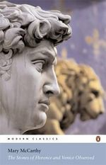 The Stones of Florence : AND Venice Observed - Mary McCarthy