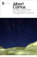 Exile & the Kingdom - Albert Camus