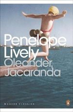 Oleander Jacaranda: A Childhood Perceived :  A Childhood Perceived - Penelope Lively