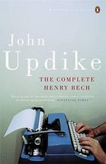 The Complete Henry Bech   - John Updike