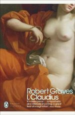 I, Claudius  - Robert Graves