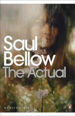The Actual - Saul Bellow