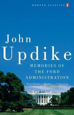 Memories of the Ford Administration - John Updike