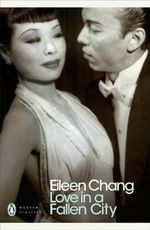 Love in a Fallen City : And Other Stories - Eileen Chang