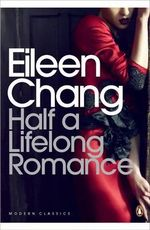 Half a Lifelong Romance - Eileen Chang