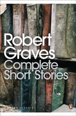 Complete Short Stories - Robert Graves