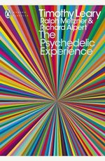 The Psychedelic Experience : A Manual Based on the