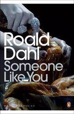 Someone Like You - Roald Dahl