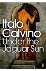 Under the Jaguar Sun - Italo Calvino