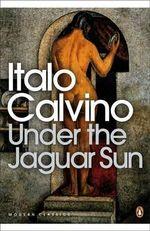 Under the Jaguar Sun - Italo Calvino