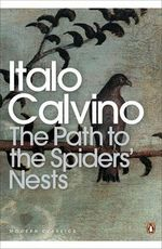 The Path to the Spiders' Nests - Italo Calvino