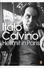 Hermit in Paris - Italo Calvino