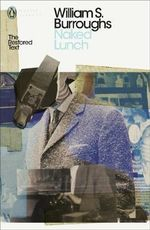 Naked Lunch : The Restored Text - William S. Burroughs