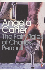 The Fairy Tales of Charles Perrault - Angela Carter
