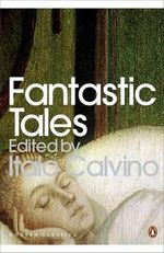Fantastic Tales : Visionary and Everyday