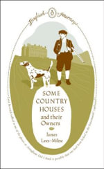 English Journeys: Some Country Houses and their Owners :  Some Country Houses and their Owners - James Lees-Milne
