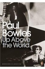 Up Above the World - Paul Bowles