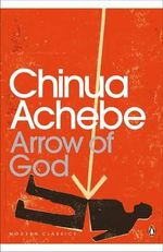 Arrow of God - Chinua Achebe
