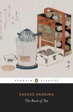 The Book of Tea -  Kakuzo Okakura