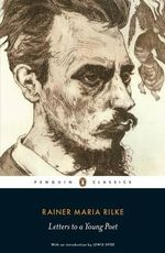 Letters to a Young Poet : Penguin Classics - Rainer Rilke