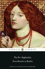 The Pre-Raphaelites : From Rossetti to Ruskin - Dinah Roe