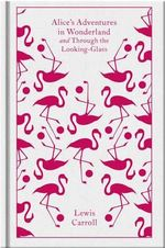Alice's Adventures in Wonderland : Clothbound Classics   - Lewis Carroll