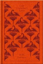 Lady Chatterley's Lover : Clothbound Classics   - D. H. Lawrence