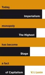Imperialism :  The Highest Stage of Capitalism - Vladimir Lenin