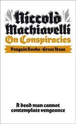 On Conspiracies - Niccolo Machiavelli
