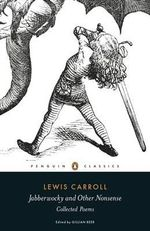 Jabberwocky and Other Nonsense : Collected Poems - Lewis Carroll