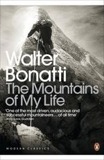 The Mountains of My Life - Walter Bonatti