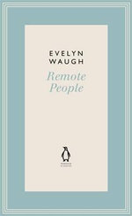 Remote People : No. 5 - Evelyn Waugh