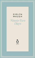 Ninety-Two Days : No. 7 - Evelyn Waugh