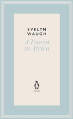A Tourist in Africa - Evelyn Waugh