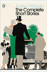 The Complete Short Stories - Evelyn Waugh