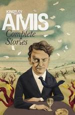 Complete Stories - Kingsley Amis