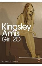 Girl, 20 - Kingsley Amis